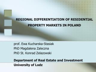 REGIONAL DIFFERENTIATION OF RESIDENTIAL PROPERTY MARKETS IN POLAND