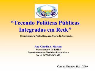 """""""Tecendo Políticas Públicas Integradas em Rede"""""""