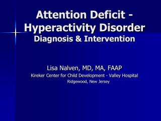 Attention Deficit -Hyperactivity Disorder Diagnosis & Intervention