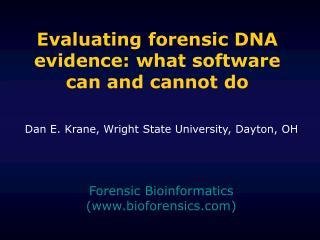 Evaluating forensic DNA evidence: what software can and cannot do
