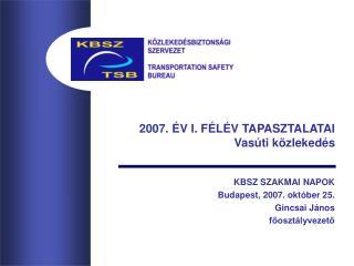 2007. ÉV I. FÉLÉV TAPASZTALATAI  Vasúti közlekedés