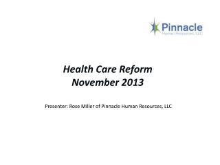 Health Care Reform  November 2013