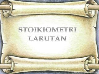 STOIKIOMETRI LARUTAN