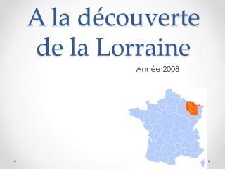 A  la d�couverte de la Lorraine