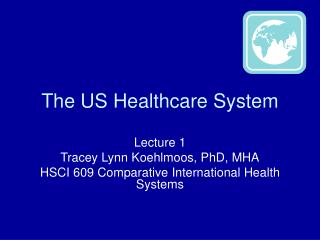 The US Healthcare System