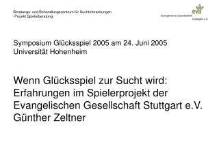 Symposium Gl�cksspiel 2005 am 24. Juni 2005 Universit�t Hohenheim