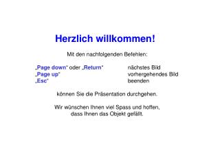 """Herzlich willkommen!  Mit den nachfolgenden Befehlen: """" Page down """" oder """" Return """"nächstes Bild"""