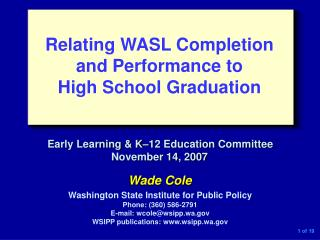 Wade Cole Washington State Institute for Public Policy Phone: (360) 586-2791