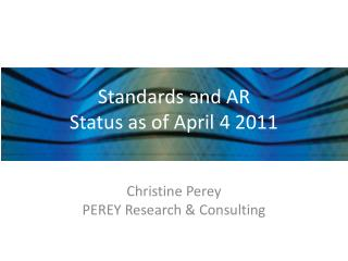 Standards and AR Status as of April 4 2011