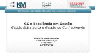 Fábio Fontanela Moreira 3GEN Gestão Estratégica Sócio-Diretor  24/08/2012