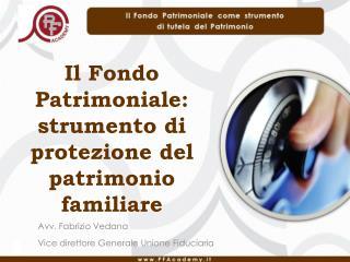 Il Fondo Patrimoniale: strumento di protezione del patrimonio familiare