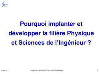 Pourquoi implanter et développer la filière Physique et Sciences de l'Ingénieur ?