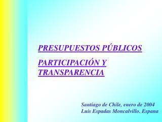 PRESUPUESTOS PÚBLICOS PARTICIPACIÓN Y TRANSPARENCIA