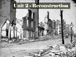 Unit 2 - Reconstruction