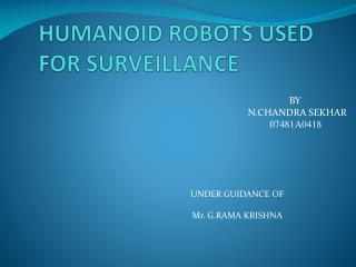 HUMANOID ROBOTS USED FOR SURVEILLANCE