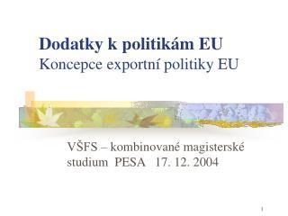 Dodatky k politikám EU Koncepce exportní politiky EU