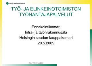 TYÖ- JA ELINKEINOTOIMISTON TYÖNANTAJAPALVELUT