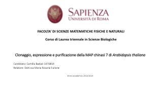 FACOLTA' DI SCIENZE MATEMATICHE FISICHE E NATURALI Corso di Laurea triennale in Scienze Biologiche