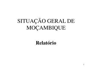 SITUA  O GERAL DE MO AMBIQUE