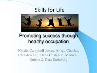 Promoting success through  healthy occupation