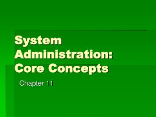 System Administration:  Core Concepts