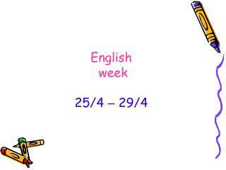 English  week 25/4  �  29/4