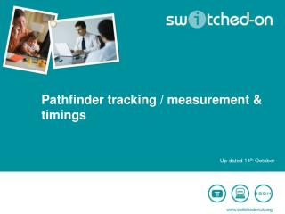 Pathfinder tracking / measurement & timings