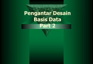 Pengantar Desain Basis Data  Part 2