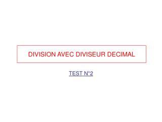 DIVISION AVEC DIVISEUR DECIMAL
