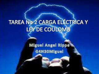 TAREA No 2 CARGA ELÉCTRICA Y LEY DE COULOMB