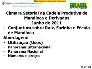 Câmara Setorial da Cadeia Produtiva de Mandioca e Derivados   Junho de 2011