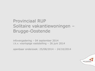 Provinciaal  RUP Solitaire  vakantiewoningen  �  Brugge -Oostende