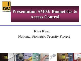 Russ Ryan      National Biometric Security Project