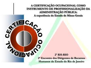 A CERTIFICAÇÃO OCUPACIONAL COMO INSTRUMENTO DE PROFISSIONALIZAÇÃO DA ADMINISTRAÇÃO PÚBLICA: