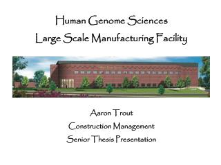 Human Genome Sciences Large Scale Manufacturing Facility