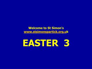 Welcome to St Simon�s stsimonspartick.u k EASTER  3