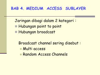 BAB 4. MEDIUM  ACCESS  SUBLAYER