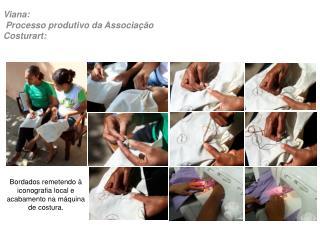 Viana:  Processo produtivo da Associação Costurart: