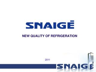NEW QUALITY OF REFRIGERATION