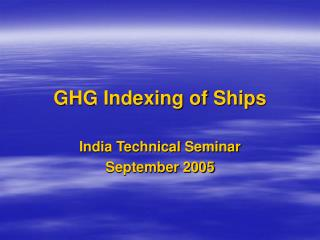 GHG Indexing of Ships