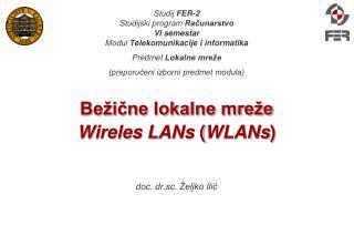 Bežične lokalne mreže Wireles LANs  ( WLANs )