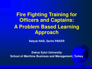 Fire Fighting Training for Officers and Captains: A Problem Based Learning Approach