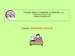 Předmět:    Bakalářský seminář