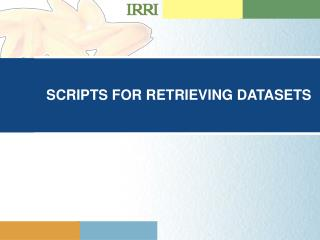 SCRIPTS FOR RETRIEVING DATASETS