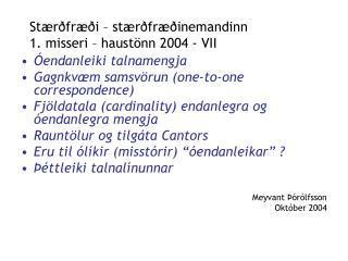 Stærðfræði – stærðfræðinemandinn 1. misseri – haustönn 2004 - VII