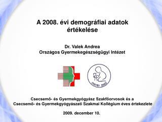 A 2008. évi demográfiai adatok értékelése