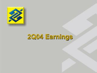 2Q04 Earnings