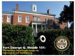 Fort George G. Meade 101:   The Nation s Preeminent Center for  Information and Intelligence