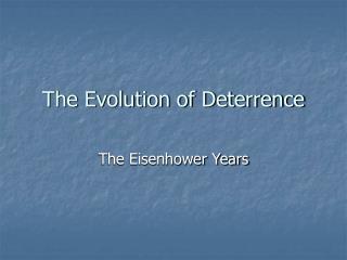 The Evolution of Deterrence