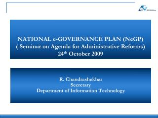 R.  Chandrashekhar Secretary Department of Information Technology